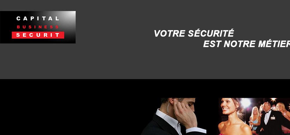 Capital Business Securit, votre sécurité avant tout ! - Sécurité surveillance gardien